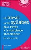 Le travail sur les syllabes pour l'éveil à la conscience phonologique : Des activités et des jeux pour manipuler les syllabes dès la Moyenne Section et en ASH (1Cédérom)