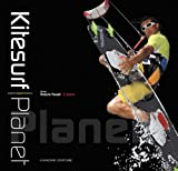 Kitesurf planet. Ediz. multilingue (Arti visive, architettura e urbanistica)