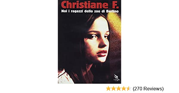 Christiane F Noi I Ragazzi Dello Zoo Di Berlino It Import Amazon