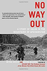 No Way Out: A Story of Valor in the Mountains of Afghanistan by Mitch Weiss (2012-12-31)