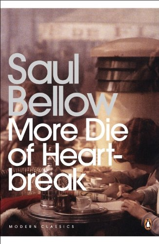 More Die of Heartbreak (Penguin Modern Classics) por Saul Bellow