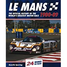 Le Mans 24 Hours: The Official History of the World's Greatest Motor Race 1980-89