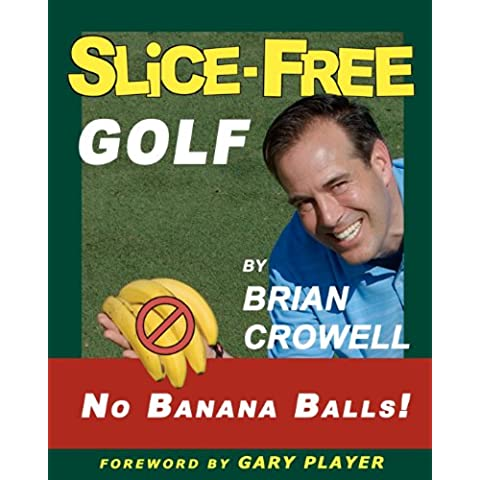 Slice-Free Golf: In Three Easy Steps: More