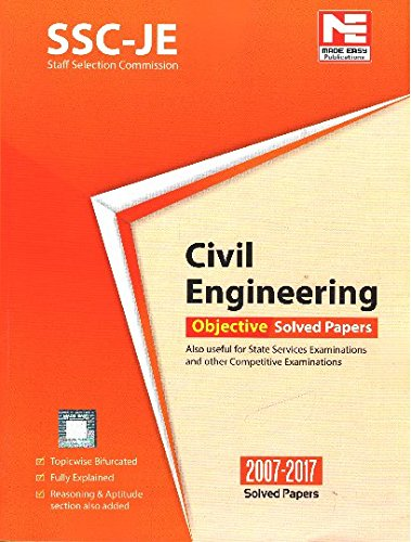 SSC-JE (Staff Selection Commission) Civil Engineering Objective Solved Papers 2007-2017