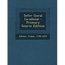 Sefer Goral La-Adonai - Primary Source Edition