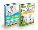 SPEED CLEANING AND HOME ORGANIZATION BOX-SET#2: Speed Cleaning And Organization + Green Cleaning And Home Organization (Secrets To Organize, Tidy Your ... In 30 Minutes Or Less) (English Edition)