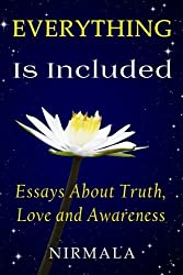 Everything Is Included: Essays About Truth, Love, and Awareness by Nirmala (2016-04-04)