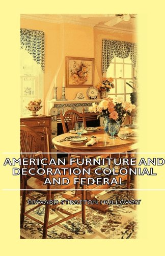 Admirable American Furniture And Decoration Colonial And Federal Ebook Download Free Architecture Designs Jebrpmadebymaigaardcom