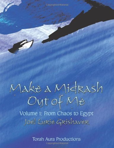 Make a Midrash Out of Me, Volume 1: From Chaos to Egypt by Joel Lurie Grishaver (2000) Paperback