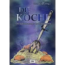 Die Köche: Die Speisekammer des Schlemmens
