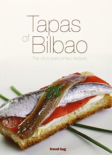TAPAS OF BILBAO: THE CITY'S BEST PINTXO RECIPES