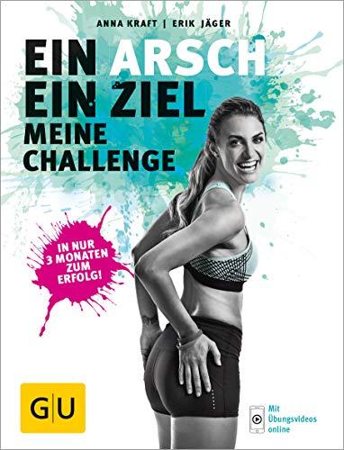 Ein Arsch - ein Ziel: Meine Challenge (GU Einzeltitel Gesundheit/Alternativheilkunde) -