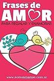 Libros Descargar en linea Frases de Amor Para regalar y enamorar (PDF y EPUB) Espanol Gratis