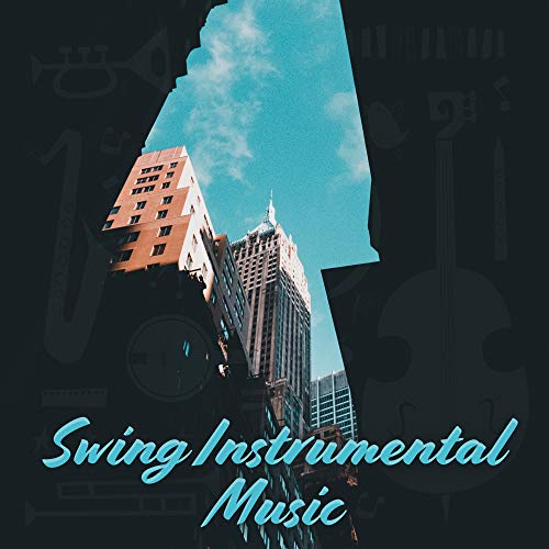 Swing Instrumental Music: Slow, Light and Pleasant Jazz Songs 2019