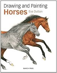 Drawing & Painting Horses by Eva Dutton (2014-12-16)