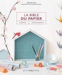 La bible des papiers : 11 thèmes, plus de 80 créations