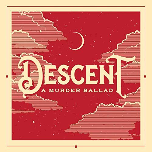 Descent: A Murder Ballad (Original Fringe Cast Recording) (Murder Ballads)