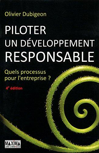 Piloter un développement responsable Quels processus pour l'entreprise ? 4e édition