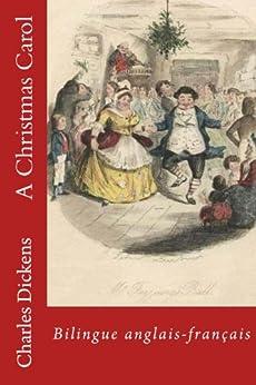 A Christmas Carol: Bilingue anglais-français (English Edition) par [Dickens, Charles]