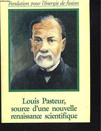 Louis Pasteur, source d'une nouvelle...