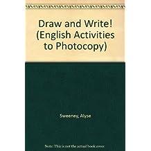 Draw & Write ! : English Activities to Photocopy