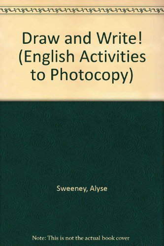 Draw & Write ! : English Activities to Photocopy par Alyse Sweeney