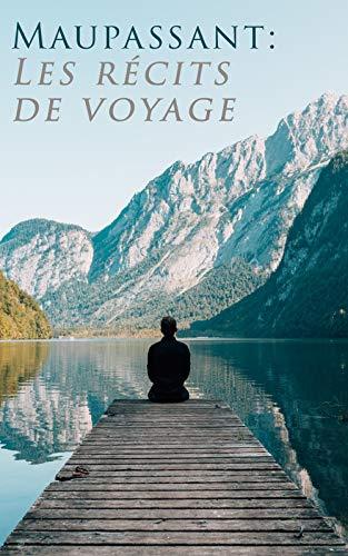 Couverture du livre Maupassant: Les récits de voyage