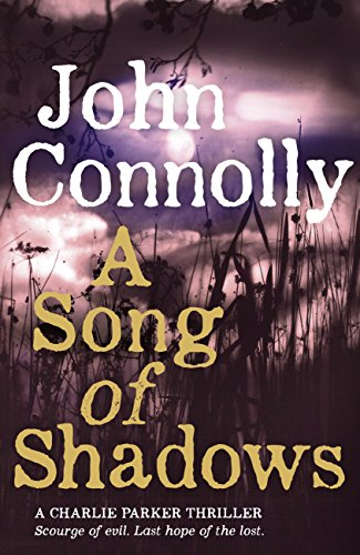 A song of shadows a charlie parker thriller 13 ebook john a song of shadows a charlie parker thriller 13 by connolly john fandeluxe Choice Image