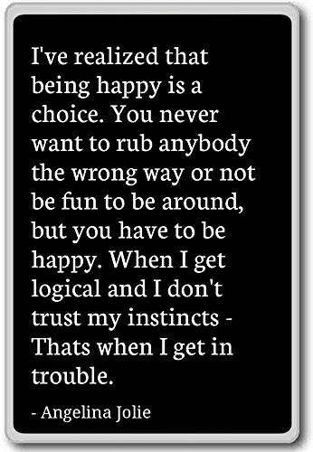 PhotoMagnets I've Realized That Being Happy is a Choice. - Angelina Jolie - Quotes Fridge Magnet, Black - Kühlschrankmagnet