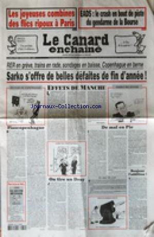 CANARD ENCHAINE (LE) [No 4652] du 23/12/2009 - LES JOYEUSES COMBINES DES FLICS RIPOUX DE PARIS - EADS / LE CRASH EN BOUT DE PISTE DU GENDARME DE LA BOURSE - SARKOZY S'OFFRE DE BELLES DEFAITES DE FIN D'ANNEE - JUSQU'OU IRA BENOIT XVI