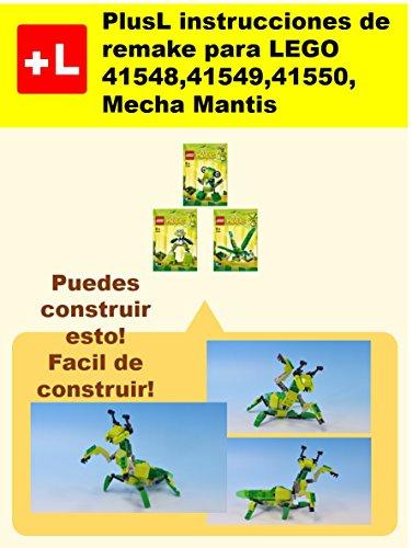 PlusL instrucciones de remake para LEGO 41548,41549,41550,Mecha Mantis: Usted puede construir Mecha Mantis de sus propios ladrillos! por PlusL