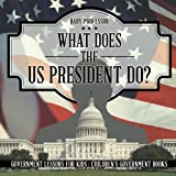 What Does the US President Do? Government Lessons for Kids | Children's Government Books