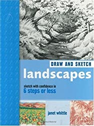 Draw and Sketch Landscapes: Sketch with Confidence in 6 Steps or Less (Quarto Book) by Janet Whittle (2002-12-02)