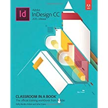 Adobe Indesign CC Classroom in a Book 2015 by Kelly Kordes Anton (2015-08-26)