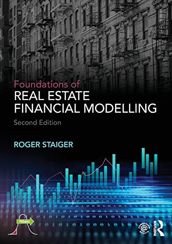 Foundations of Real Estate Financial Modelling (Investments Real Estate)