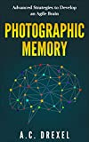 #7: PHOTOGRAPHIC MEMORY: Advanced Strategies to Develop an Agile Brain