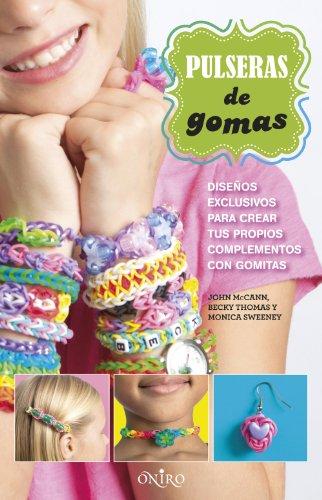 Pulseras de gomas: Diseños exclusivos para crear tus propios complementos con gomitas por AA. VV.