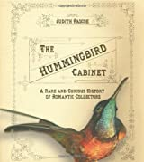 The Hummingbird Cabinet: A Rare and Curious History of Romantic Collectors
