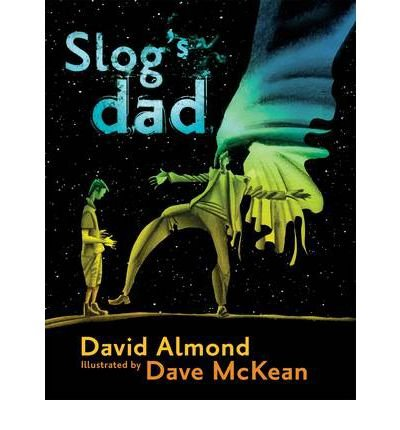 [(Slog's Dad)] [ By (author) David Almond, Illustrated by Dave McKean ] [February, 2012]