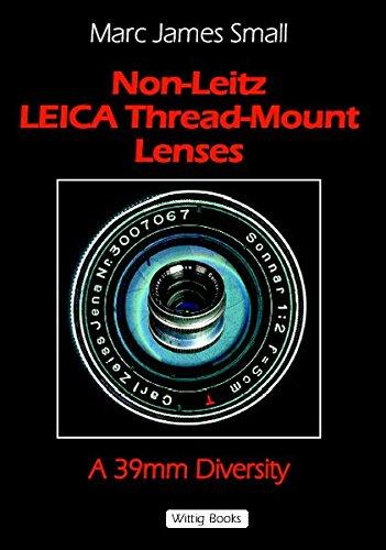 Non-Leitz Leica Thread-Mount Lenses: A 39 mm Diversity Leica Thread Mount