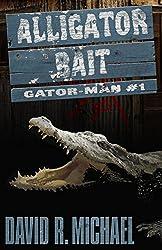 Alligator Bait (Gator-man Book 1) (English Edition)