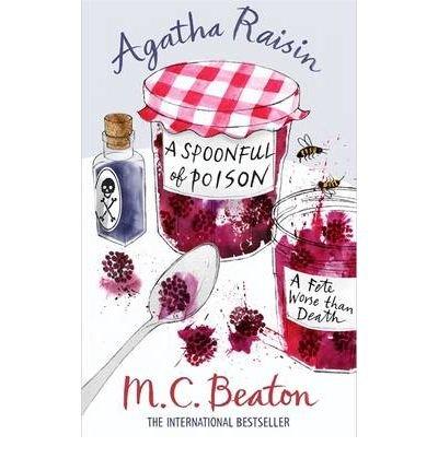 Agatha Raisin: A Spoonful of Poison by M.C. Beaton (2010-06-24)