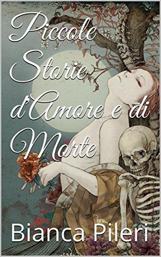 Piccole Storie d'Amore e di Morte