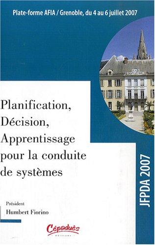 2e Journées Francophones Planification, Décision, Apprentissage pour la conduite de système : Actes de la conférence JFPDA 2007 par Humbert Fiorino