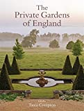 The Private Gardens of England by Tania Compton (2015-10-15)