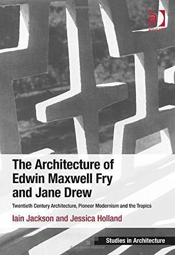 The Architecture of Edwin Maxwell Fry and Jane Drew: Twentieth Century Architecture, Pioneer Modernism and the Tropics (Ashgate Studies in Architecture) New edition by Jackson, Iain, Holland, Jessica (2014) Hardcover
