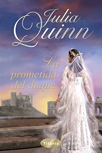 La prometida del duque (Titania época) por Julia Quinn