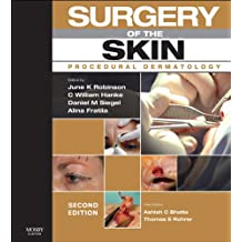 Surgery of the Skin: Procedural Dermatology - Expert Consult
