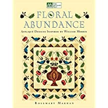 "Floral Abundance: Applique Designs Inspired by William Morris  ""Print on Demand Edition"""