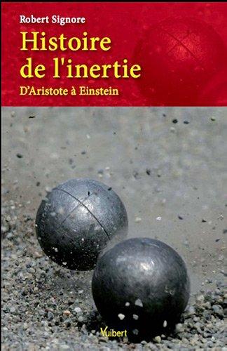 Histoire de l'inertie : D'Aristote à Einstein par Robert Signore